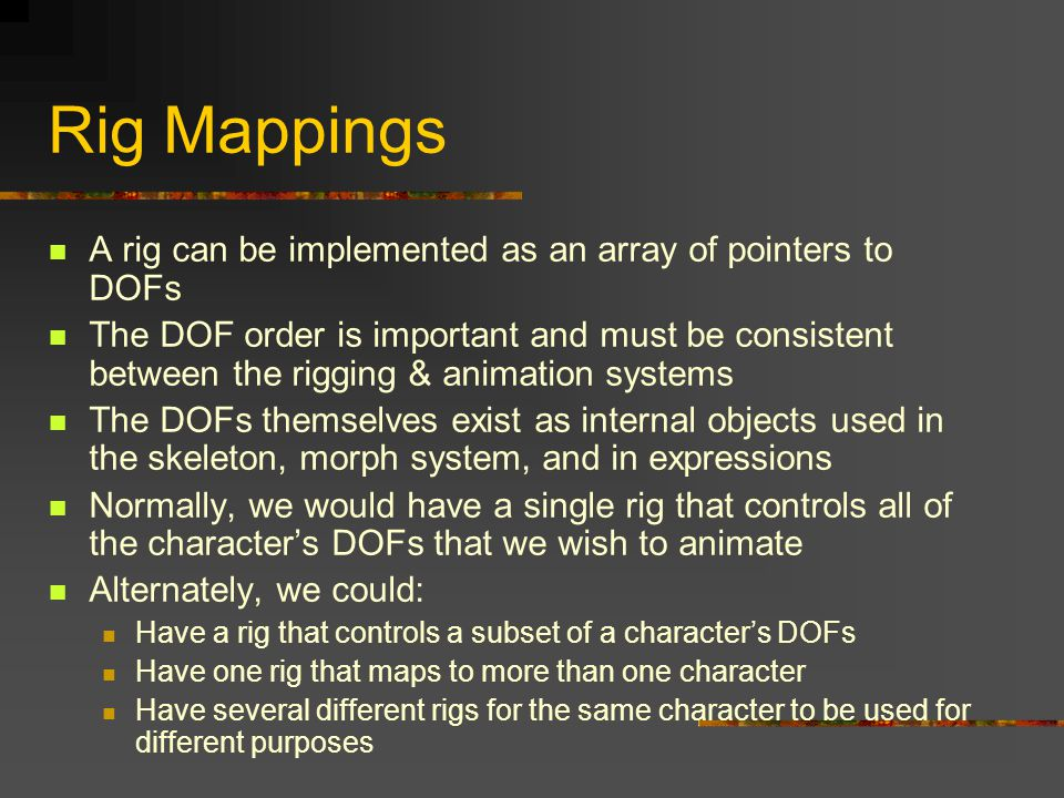 Rig Mappings A rig can be implemented as an array of pointers to DOFs