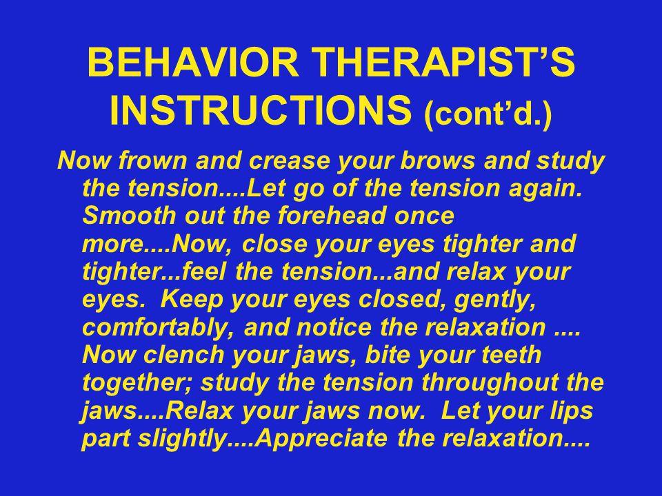 BEHAVIOR THERAPIST'S INSTRUCTIONS (cont'd.)