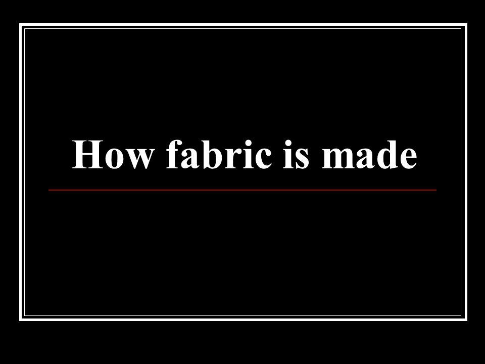 How fabric is made