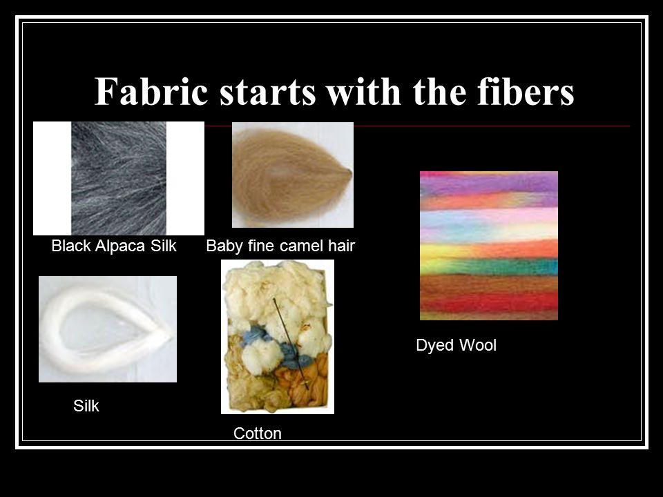 Fabric starts with the fibers
