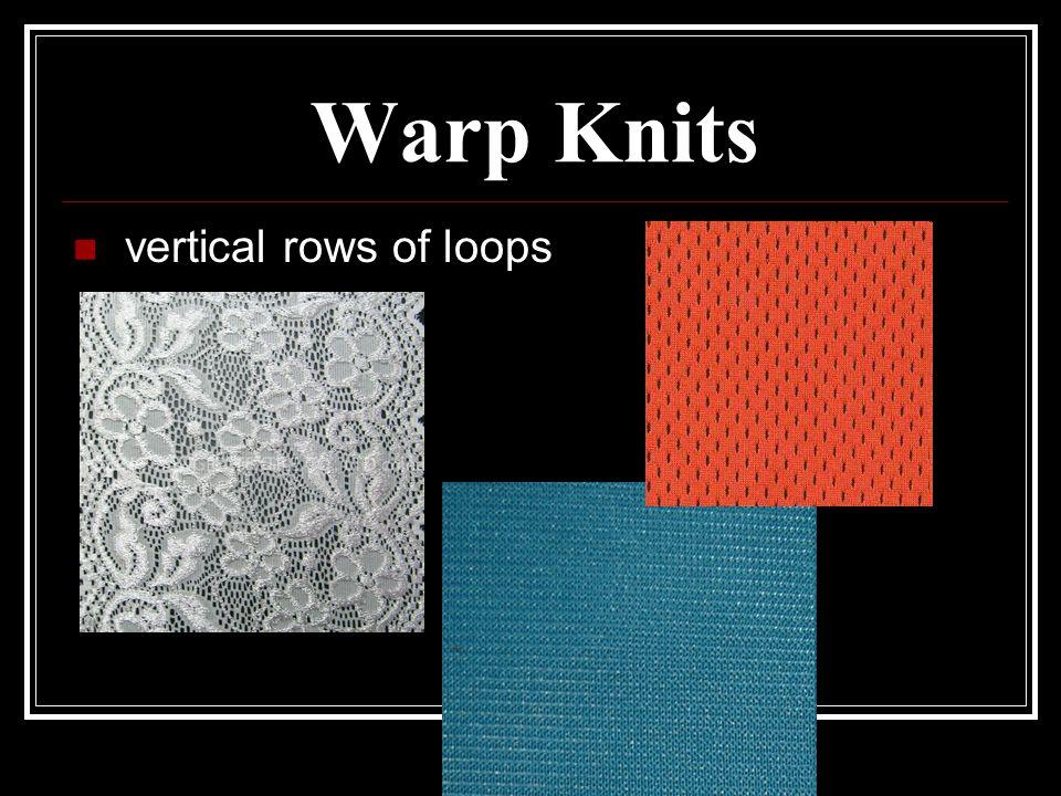 Warp Knits vertical rows of loops