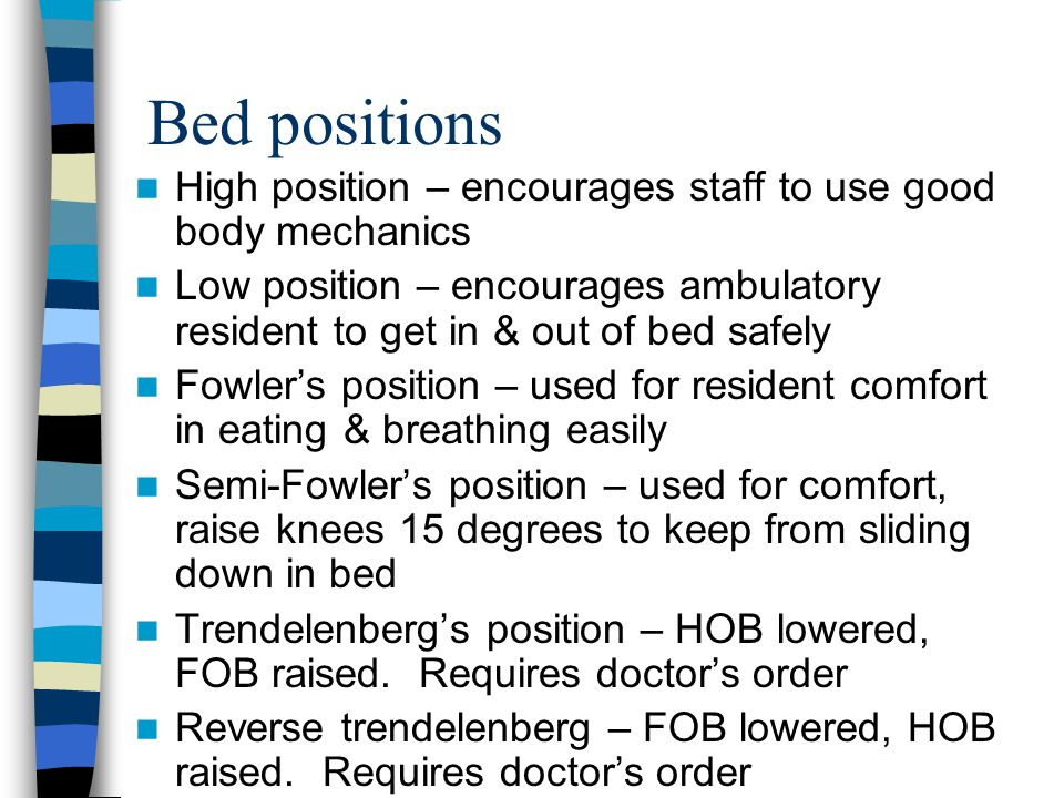 Bed positions High position – encourages staff to use good body mechanics.