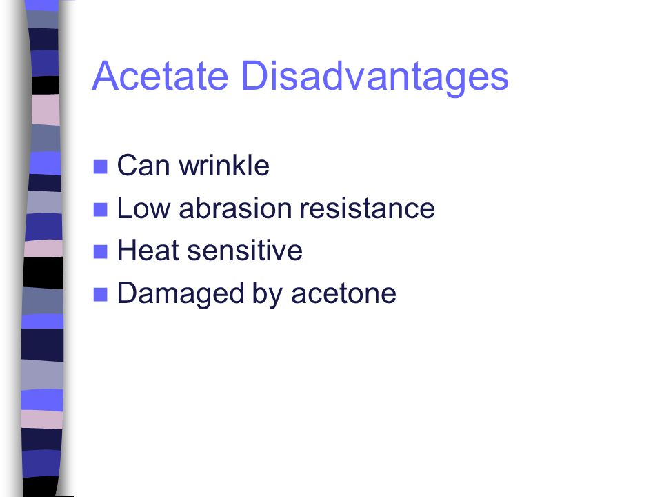 Acetate Disadvantages