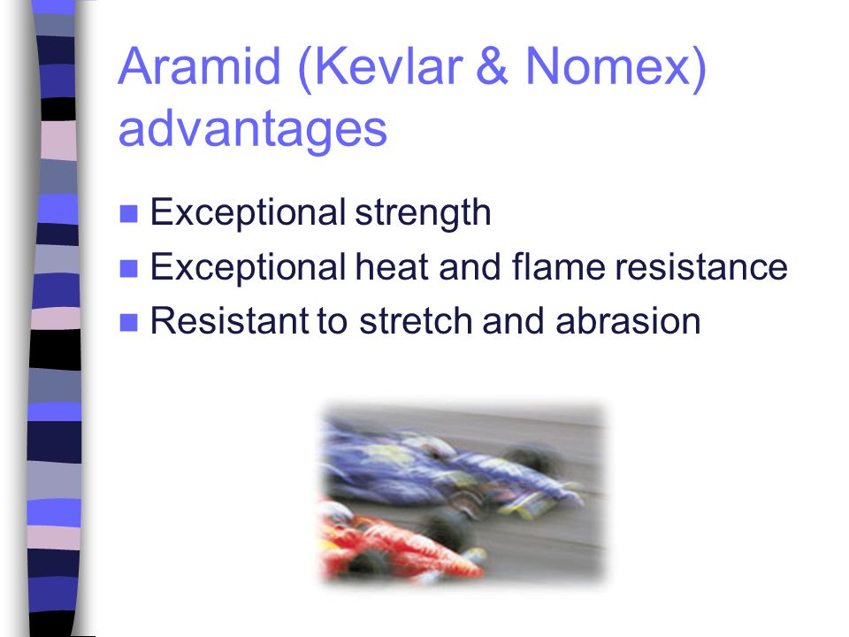 Aramid (Kevlar & Nomex) advantages