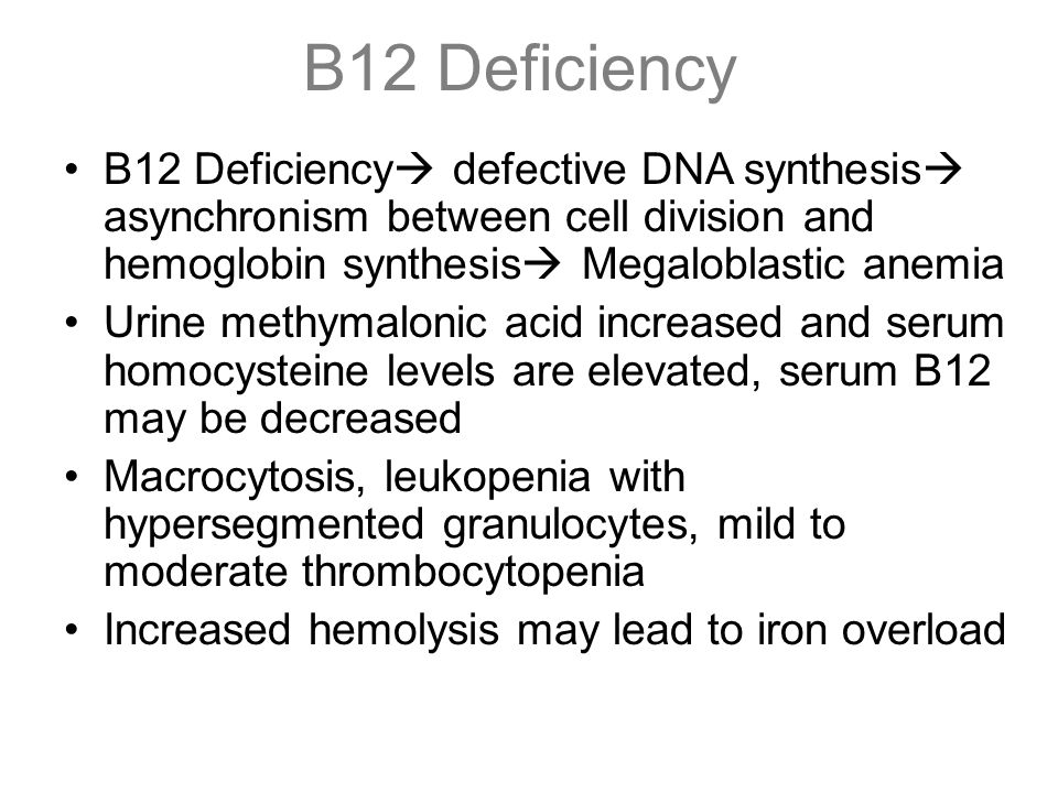 B12 Deficiency B12 Deficiency defective DNA synthesis asynchronism between cell division and hemoglobin synthesis Megaloblastic anemia.