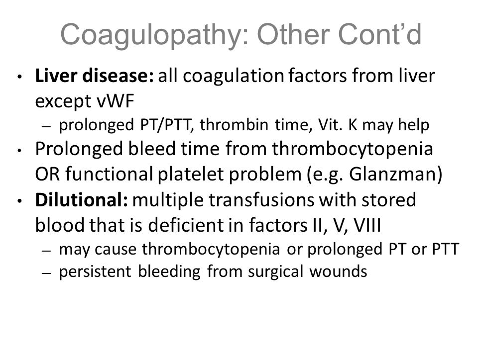 Coagulopathy: Other Cont'd