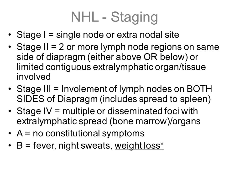 NHL - Staging Stage I = single node or extra nodal site