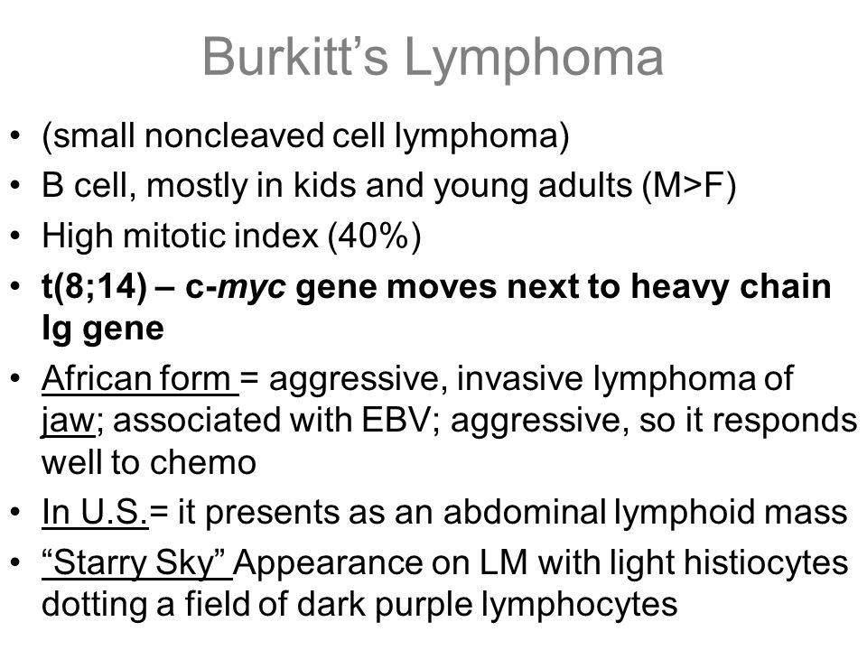 Burkitt's Lymphoma (small noncleaved cell lymphoma)