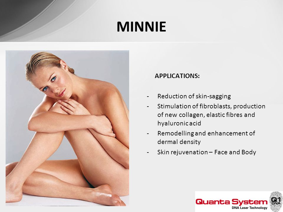 MINNIE APPLICATIONS: Reduction of skin-sagging