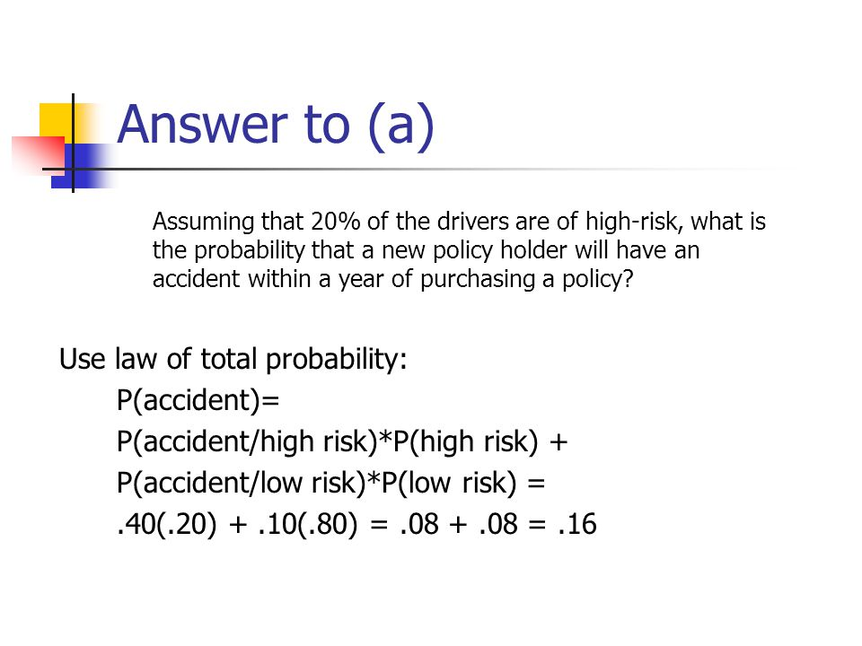 Answer to (a) Use law of total probability: P(accident)=