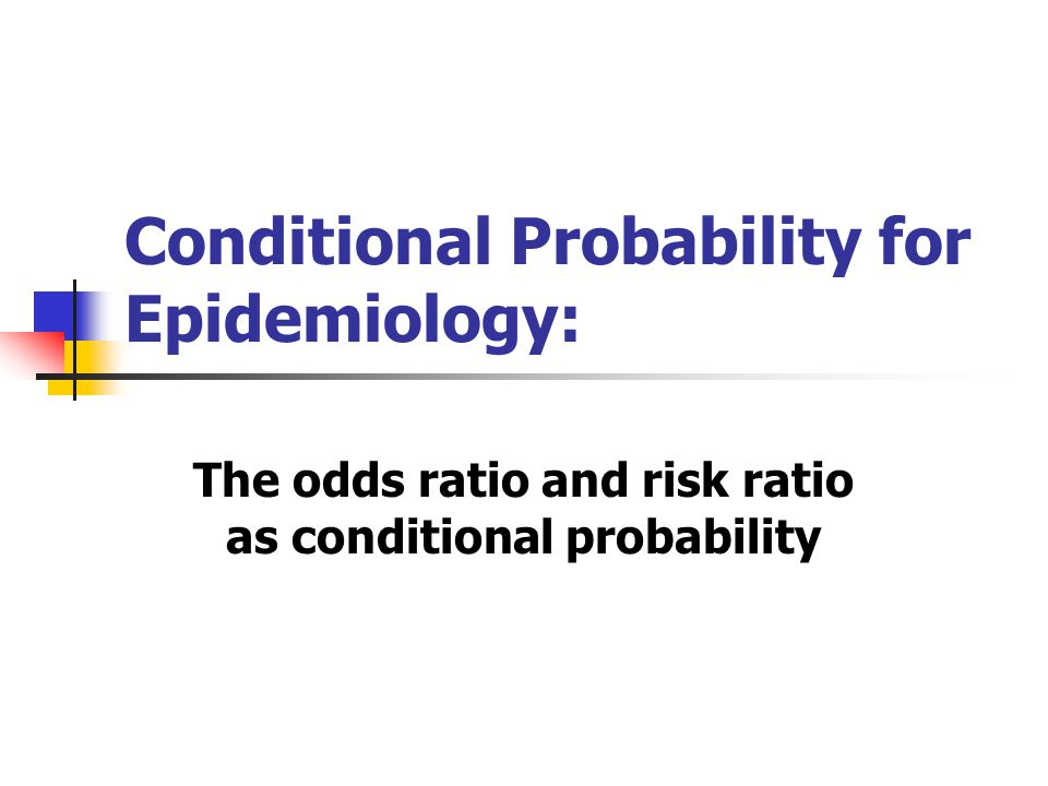 Conditional Probability for Epidemiology: