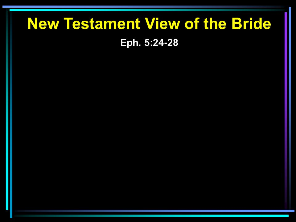 New Testament View of the Bride