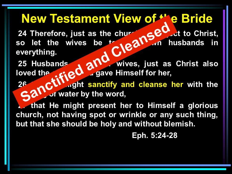 New Testament View of the Bride Sanctified and Cleansed