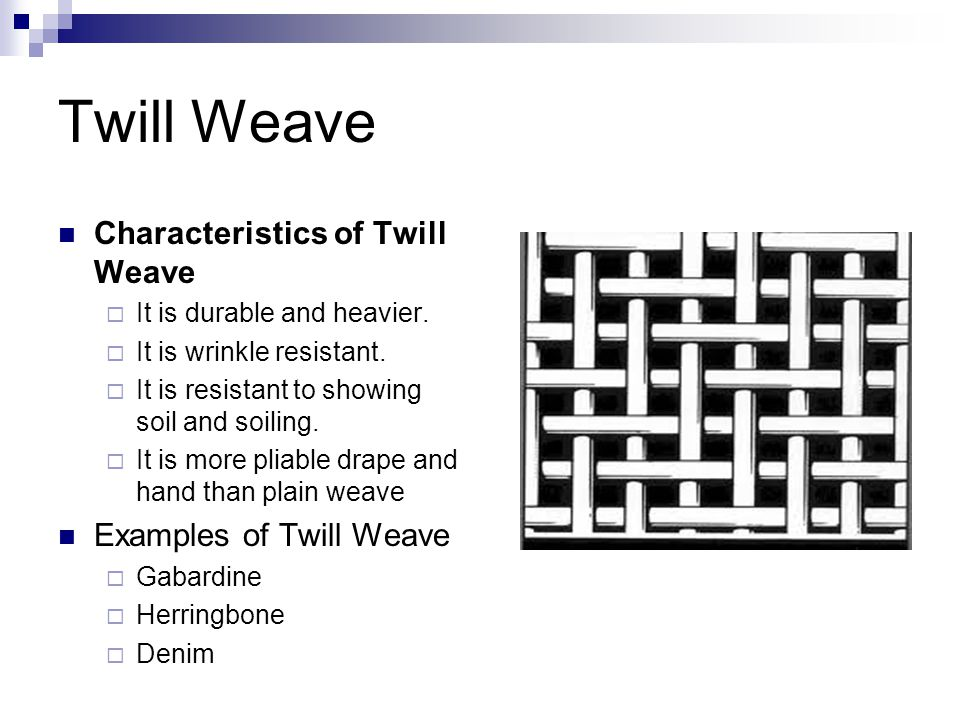 Twill Weave Characteristics of Twill Weave Examples of Twill Weave