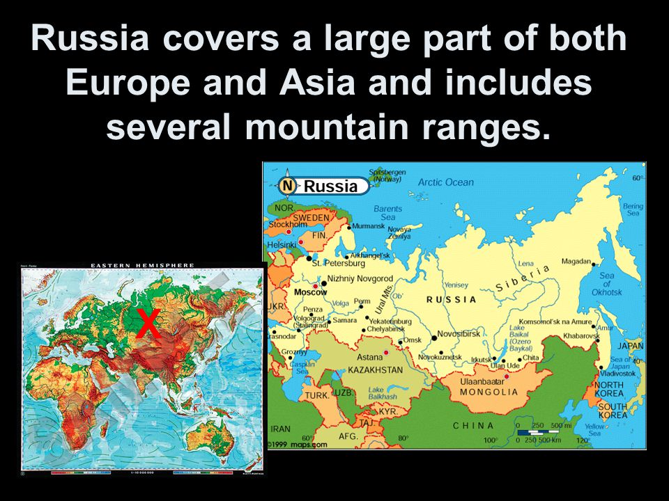 Russia covers a large part of both Europe and Asia and includes several mountain ranges.