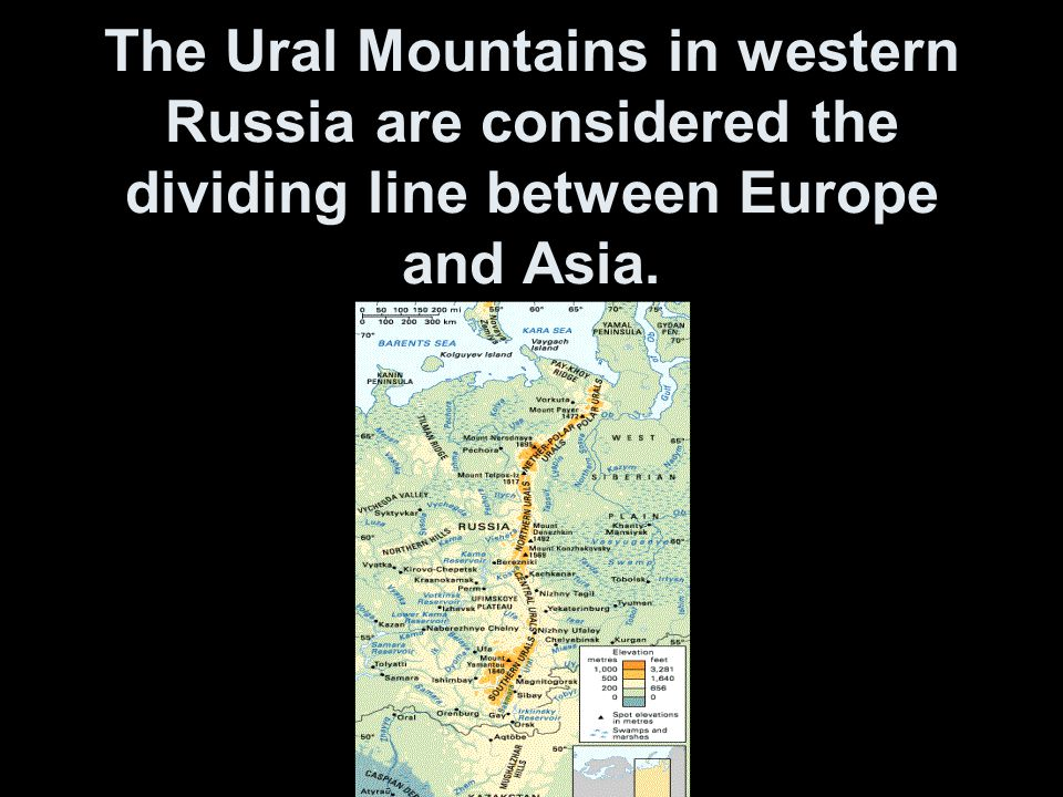 The Ural Mountains in western Russia are considered the dividing line between Europe and Asia.
