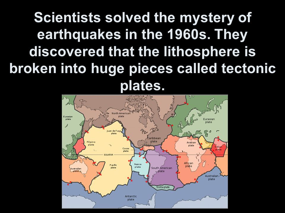 Scientists solved the mystery of earthquakes in the 1960s