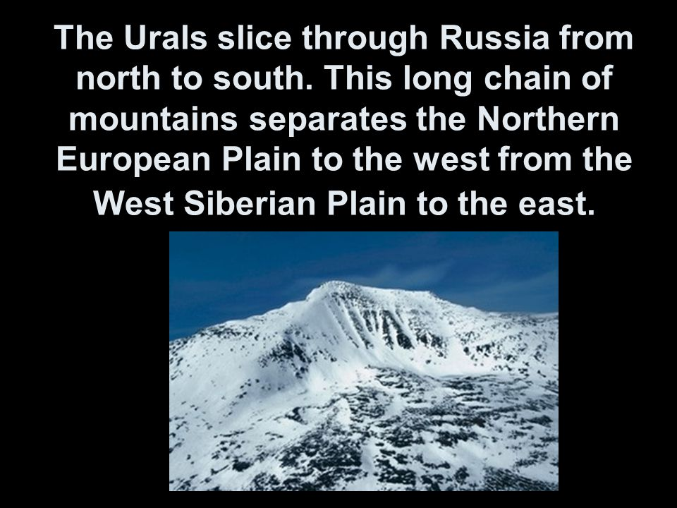 The Urals slice through Russia from north to south