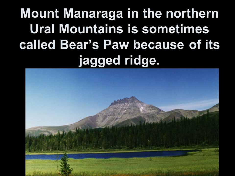 Mount Manaraga in the northern Ural Mountains is sometimes called Bear's Paw because of its jagged ridge.