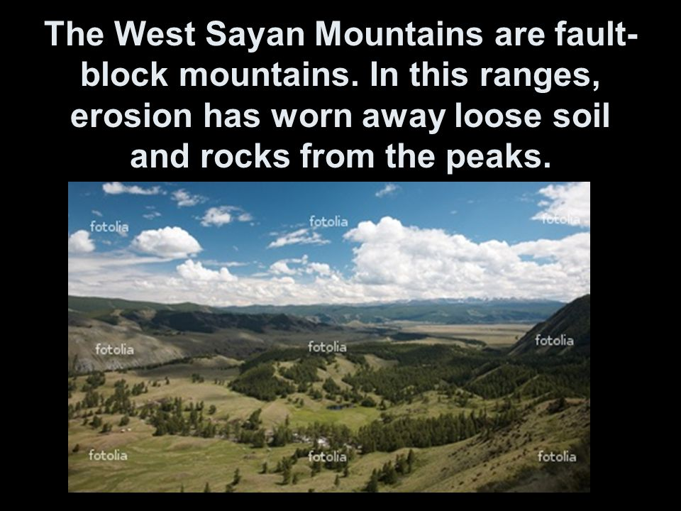 The West Sayan Mountains are fault-block mountains