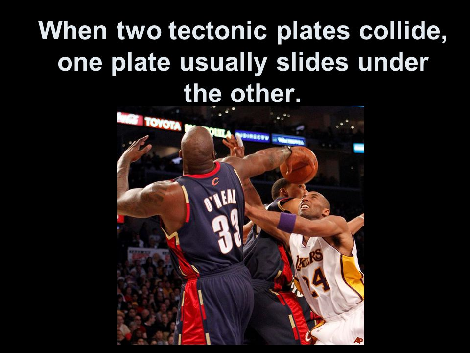 When two tectonic plates collide, one plate usually slides under the other.