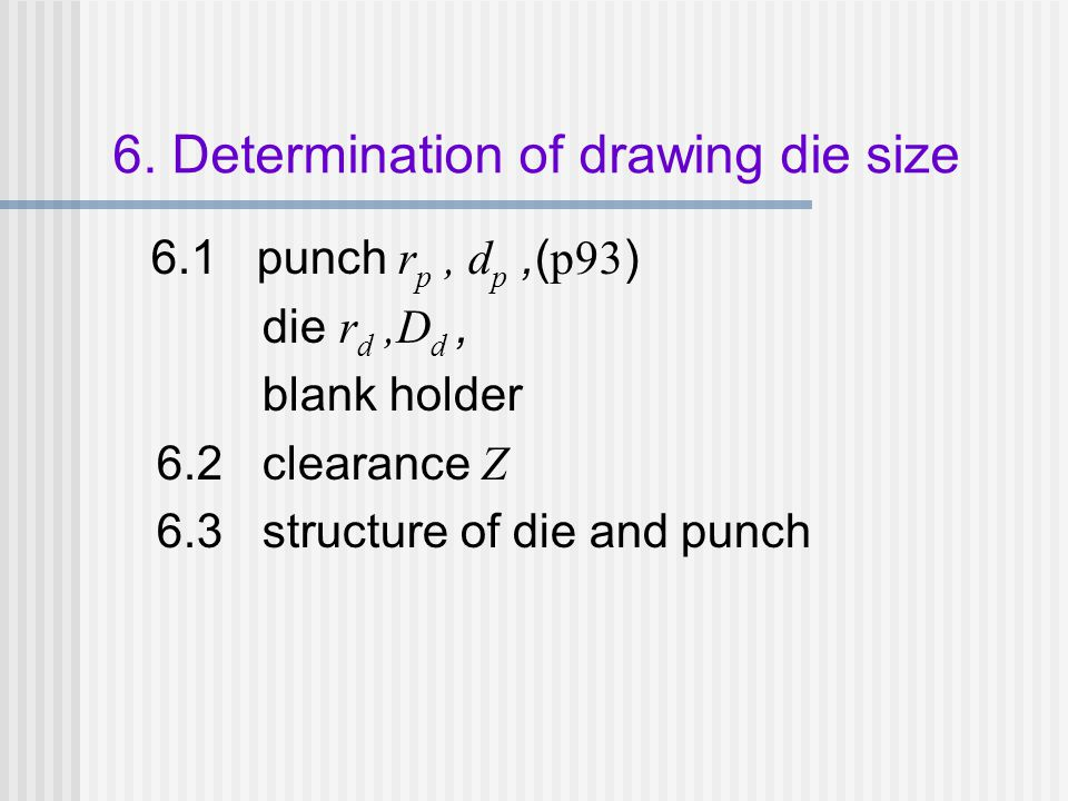 6. Determination of drawing die size