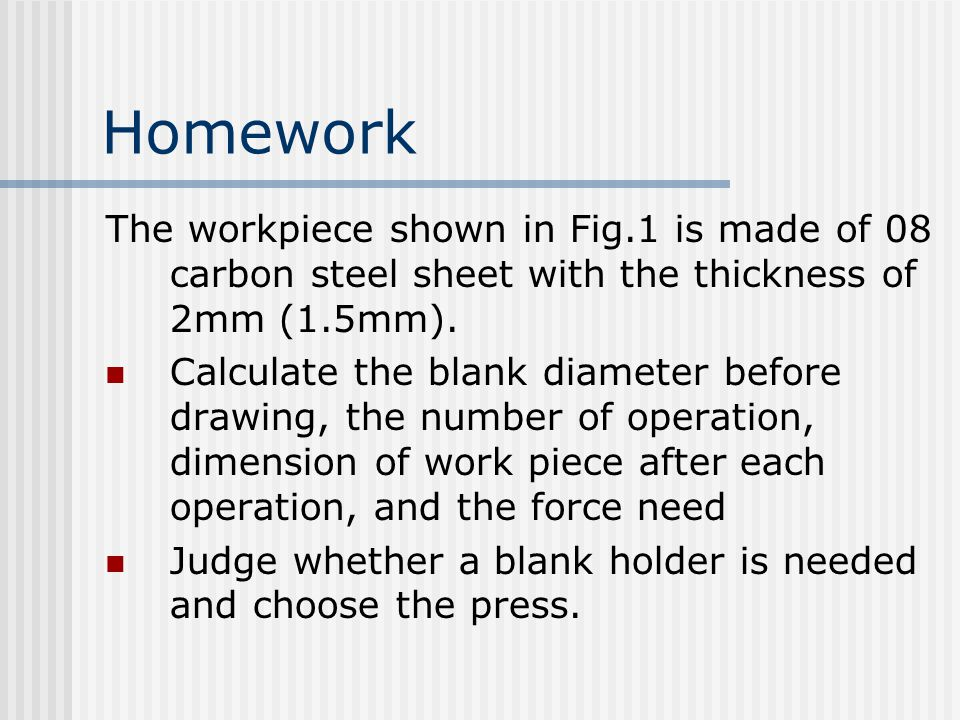 Homework The workpiece shown in Fig.1 is made of 08 carbon steel sheet with the thickness of 2mm (1.5mm).