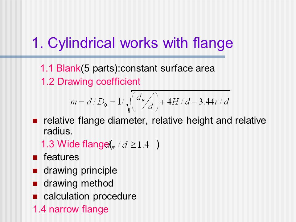 1. Cylindrical works with flange