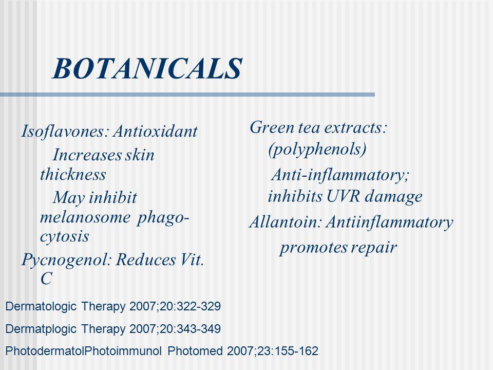 BOTANICALS Green tea extracts: (polyphenols) Isoflavones: Antioxidant