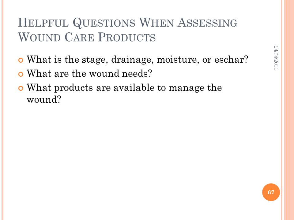 Helpful Questions When Assessing Wound Care Products