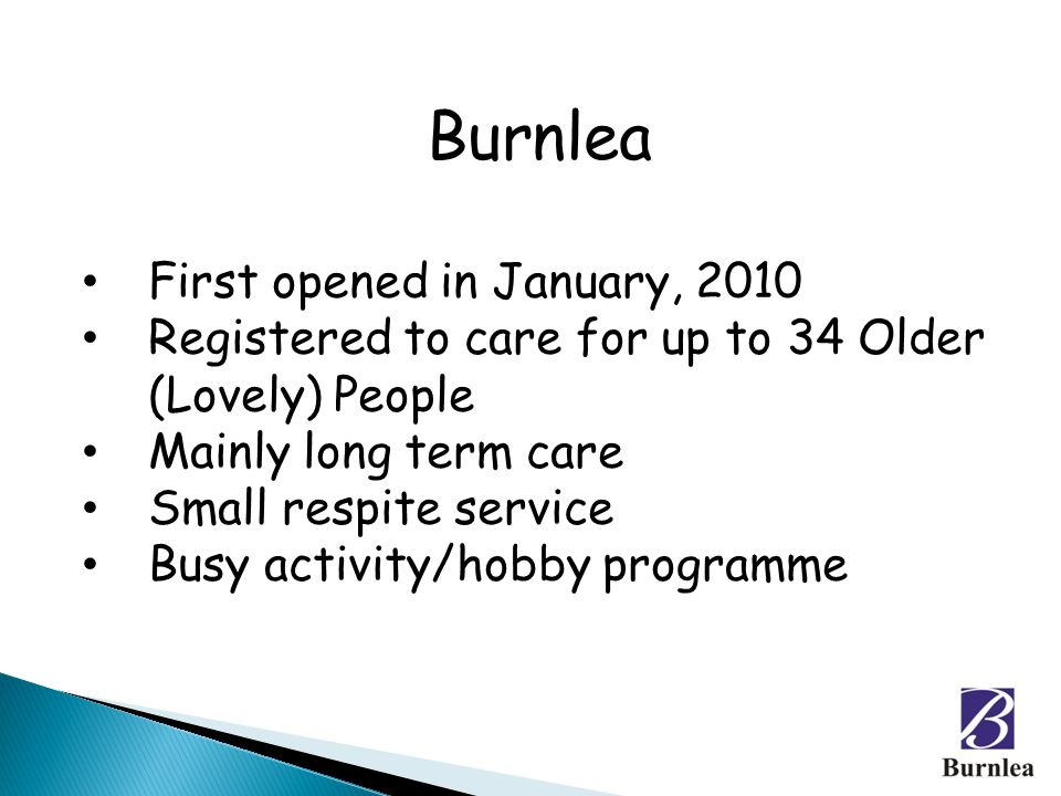 Burnlea First opened in January, 2010