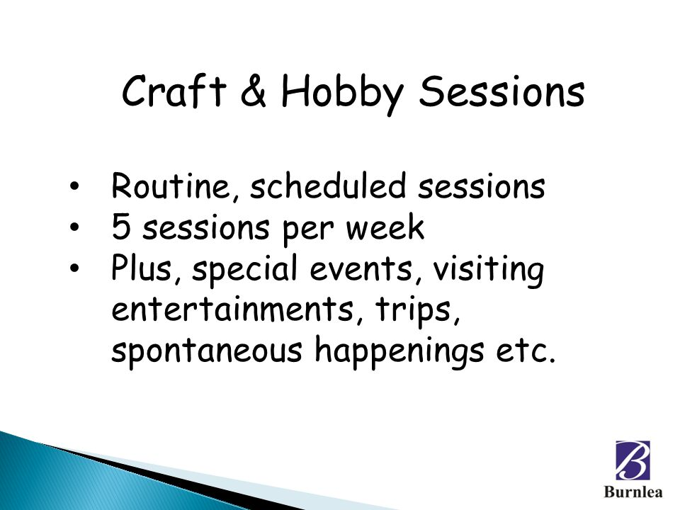 Craft & Hobby Sessions Routine, scheduled sessions 5 sessions per week