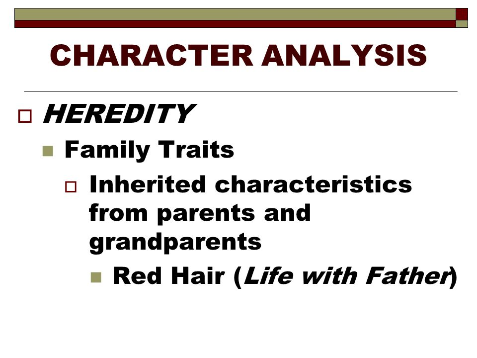CHARACTER ANALYSIS HEREDITY Family Traits