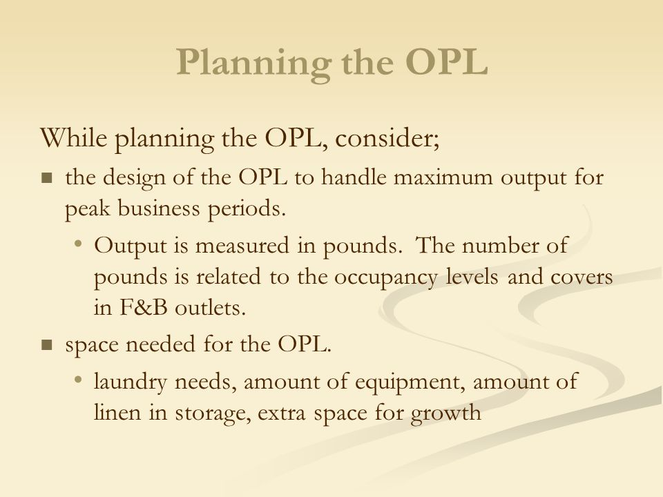 Planning the OPL While planning the OPL, consider;