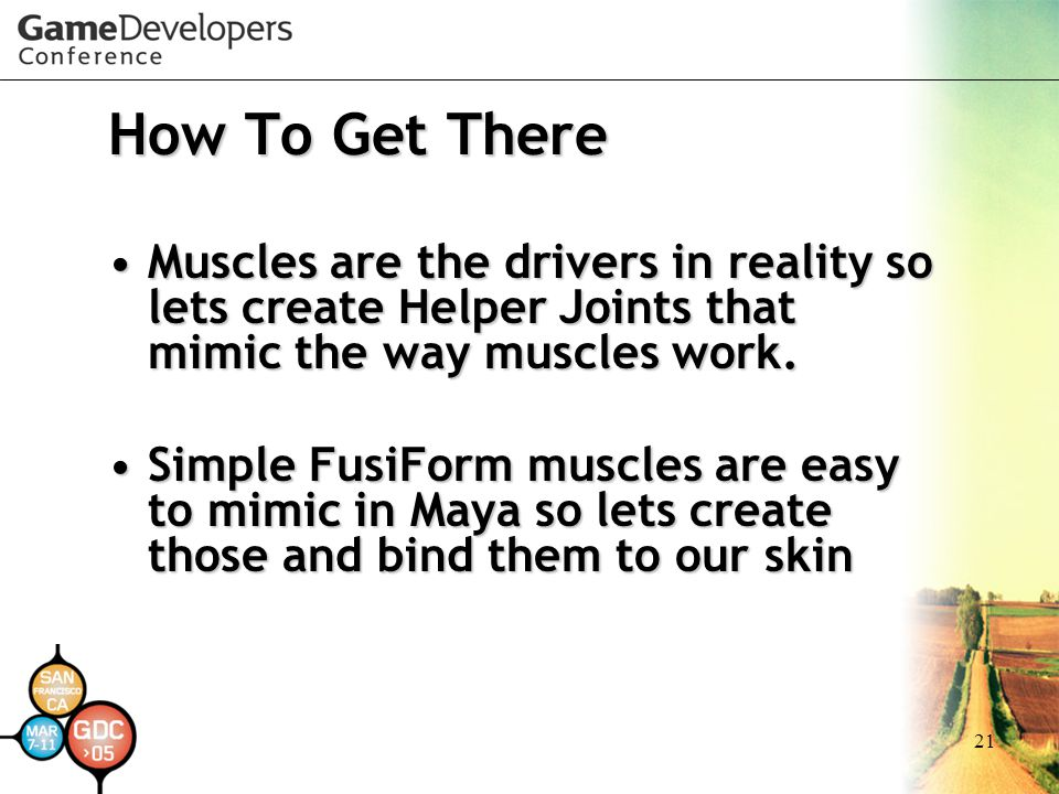How To Get There Muscles are the drivers in reality so lets create Helper Joints that mimic the way muscles work.