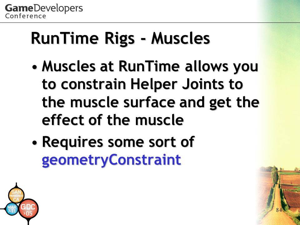 RunTime Rigs - Muscles Muscles at RunTime allows you to constrain Helper Joints to the muscle surface and get the effect of the muscle.