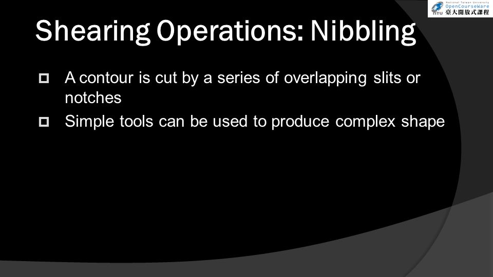 Shearing Operations: Nibbling