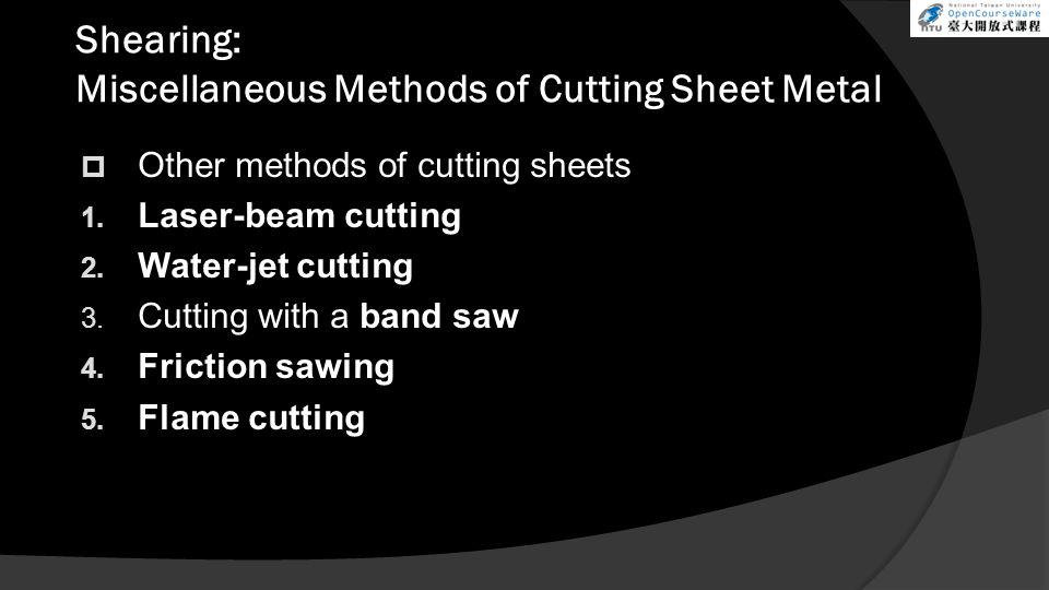 Shearing: Miscellaneous Methods of Cutting Sheet Metal