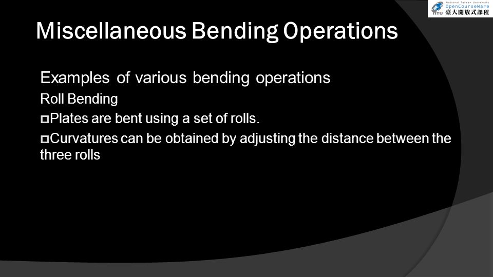Miscellaneous Bending Operations