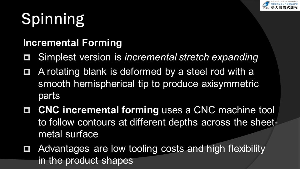 Spinning Incremental Forming