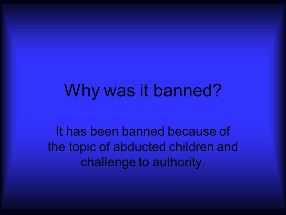 Why was it banned.