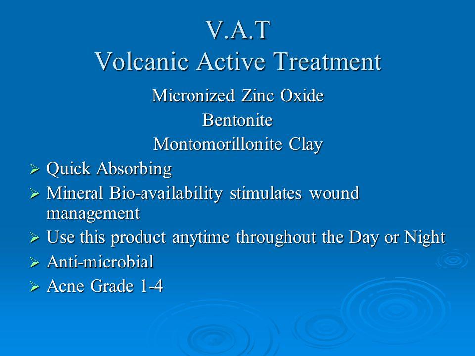 V.A.T Volcanic Active Treatment
