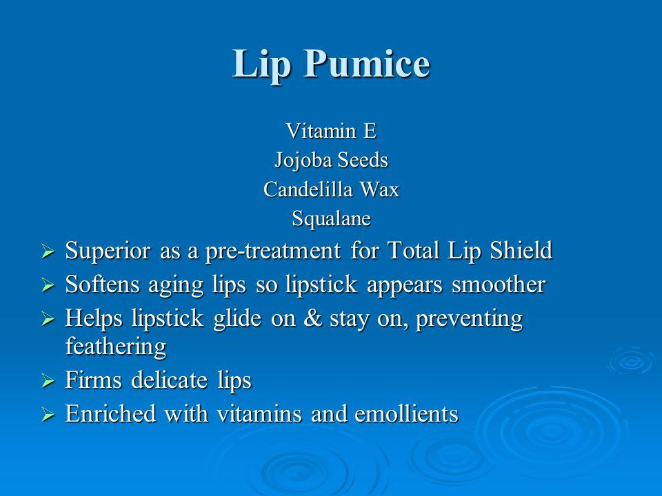 Lip Pumice Superior as a pre-treatment for Total Lip Shield