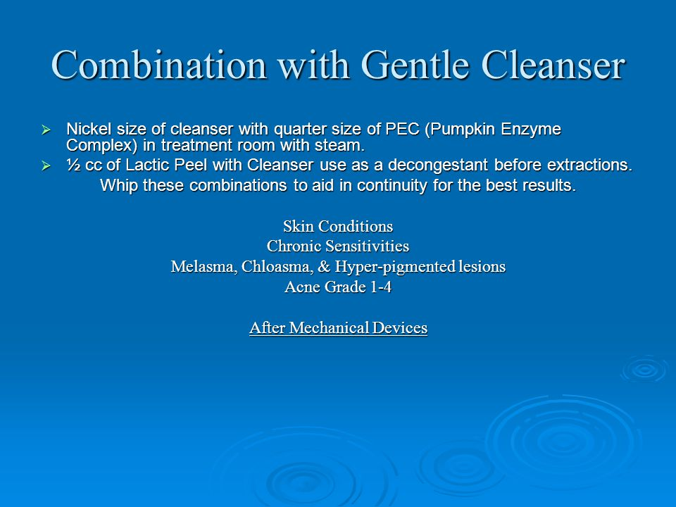 Combination with Gentle Cleanser