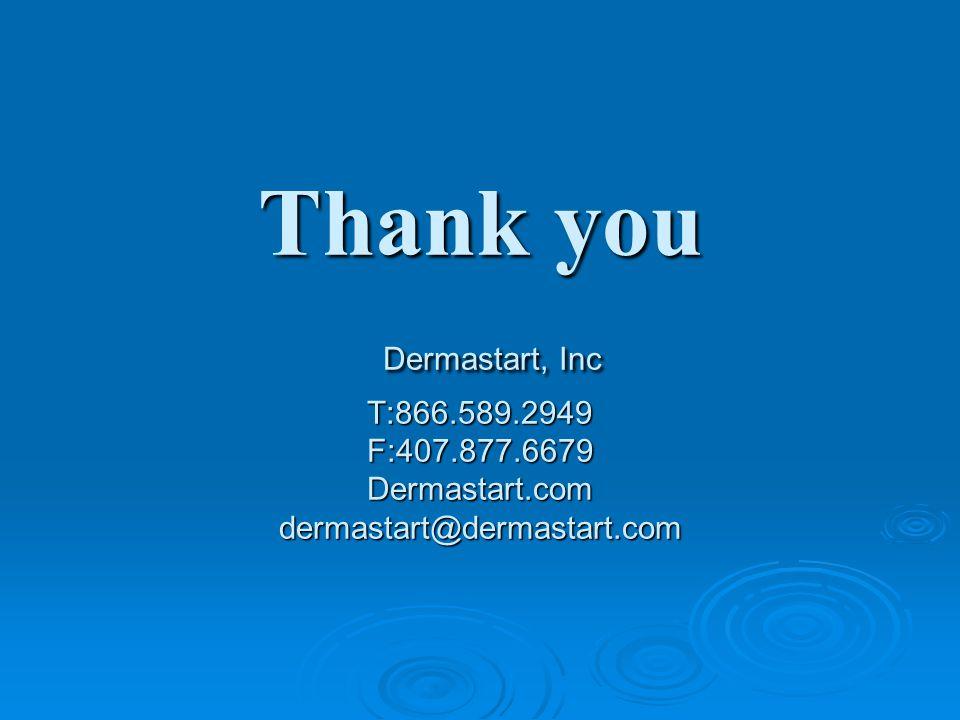 Thank you Dermastart, Inc T:866. 589. 2949 F:407. 877. 6679 Dermastart