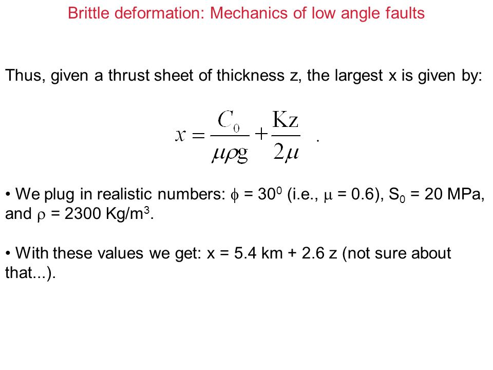 Brittle deformation: Mechanics of low angle faults