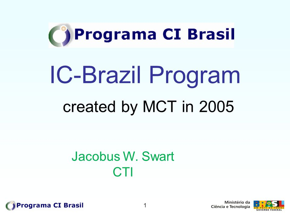 IC-Brazil Program created by MCT in 2005