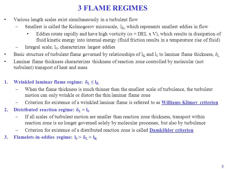 3 FLAME REGIMES Various length scales exist simultaneously in a turbulent flow.