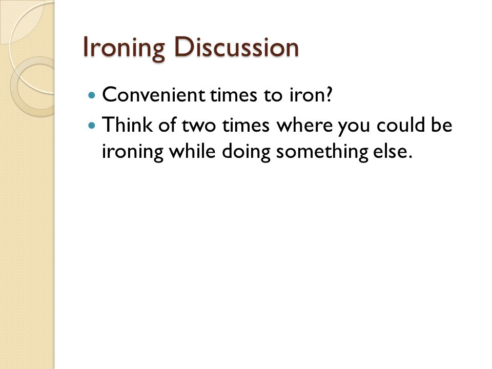 Ironing Discussion Convenient times to iron