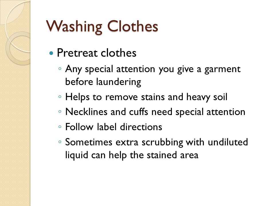 Washing Clothes Pretreat clothes